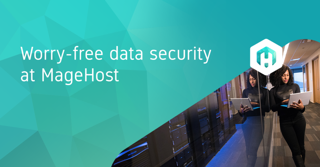Worry-free data security at MageHost