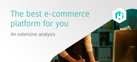 The best e-commerce platform for you: An extensive analysis